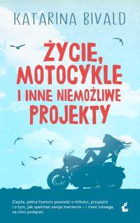 Życie, motocykle i inne niemożliwe projekty