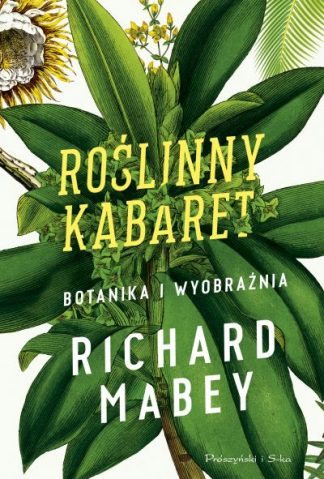 roślinny kabaret botanika i wyobraźnia